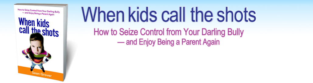 Order WHEN KIDS CALL THE SHOTS – Sean Grover – LCSW